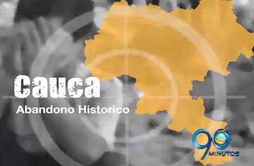 El abandono estatal al departamento del Cauca