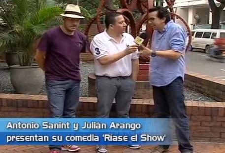 Antonio Sanint y Julián Arango presentan 'Ríase el Show'