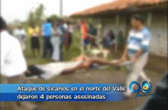 Ataque sicarial deja 4 muertos en el Norte del Valle