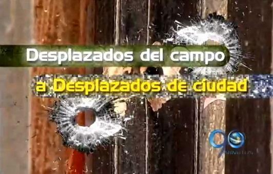 Informe Especial: Desplazados del campo a desplazados de ciudad