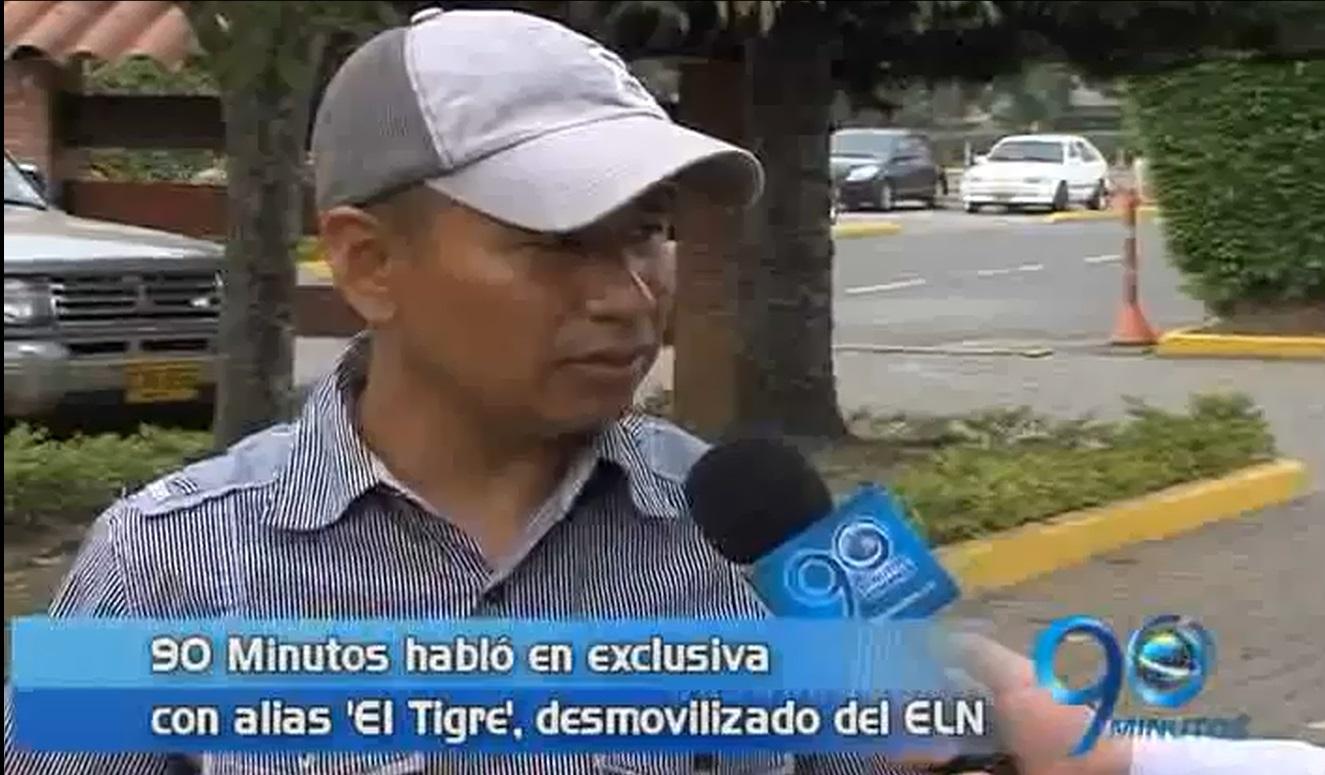 Alias 'El Tigre' desmovilizado del ELN habló con 90 Minutos