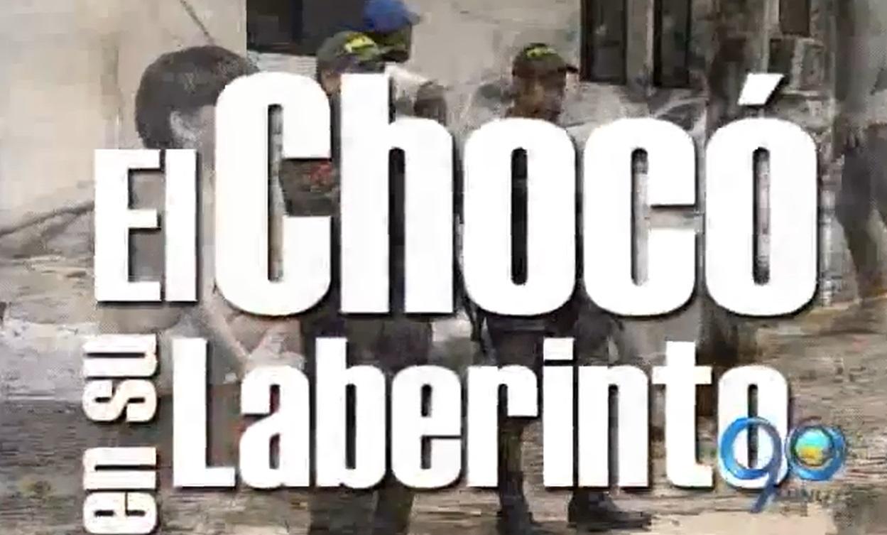 Informe Especial: El Chocó en su laberinto (5a. parte)