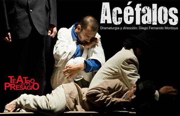 'Acéfalos' una poética y conmovedora propuesta teatral