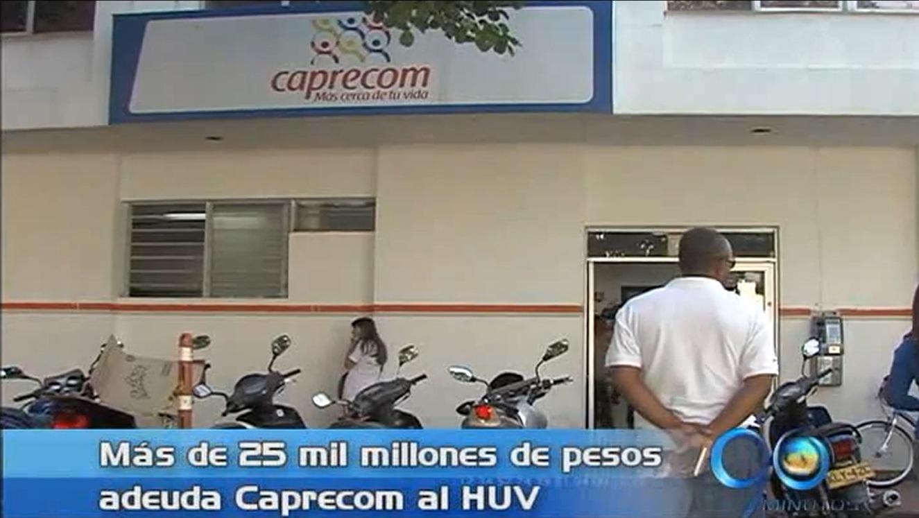 Caprecom le adeuda más de 25 mil millones de pesos al HUV