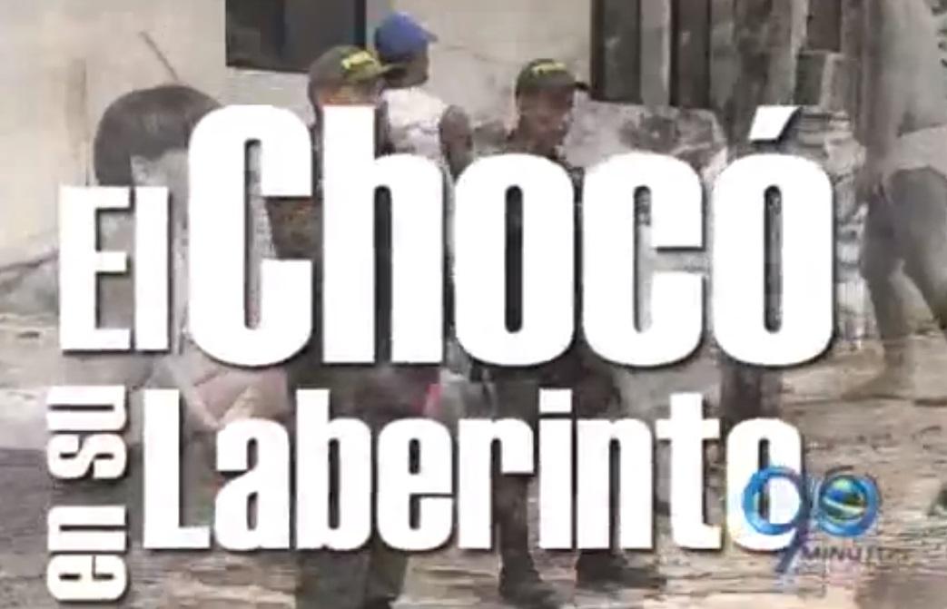 Informe Especial: El Chocó en su laberinto (6a. parte)