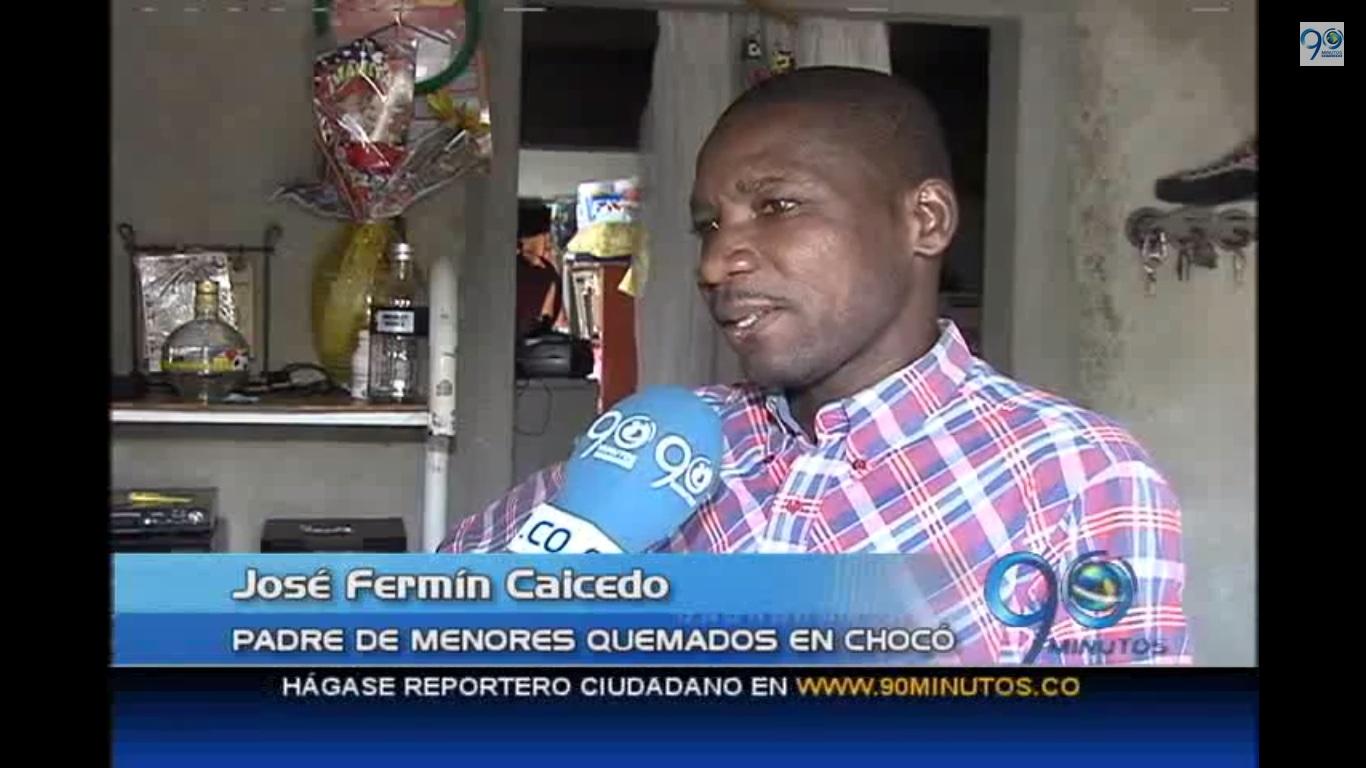 Padre de menores quemados en Chocó pide ayuda económica