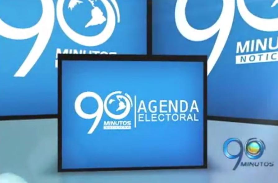 Agenda Electoral 2014 de 90 Minutos 30 de mayo