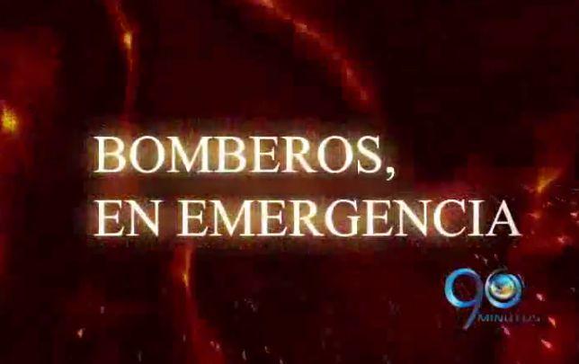 Informe Especial: Bomberos en Emergencia (5a. parte)