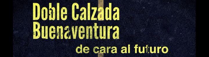 Multimedia: Especial Doble Calzada Buenaventura: de cara al futuro.
