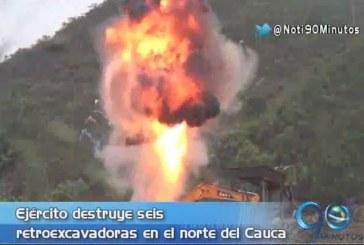 Ejército destruye retroexcavadoras en el norte del Cauca