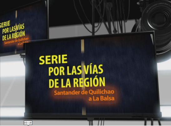 Serie Por las Vías de la Región. Vía Sder. de Quilichao – La Balsa