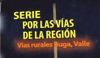 Serie Por las Vías de la Región Vías rurales de Buga