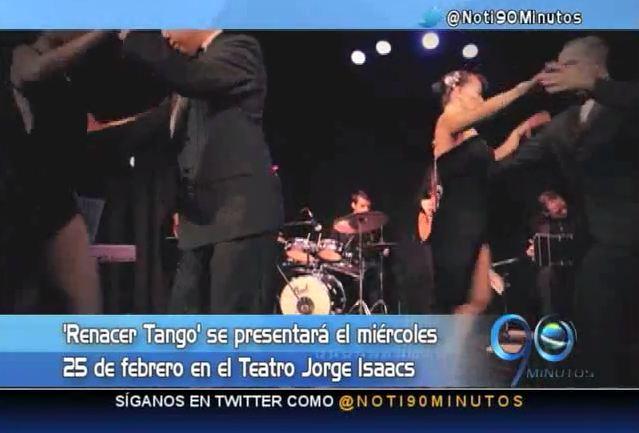 El evento Renacer Tango llegará a Cali el 25 de febrero