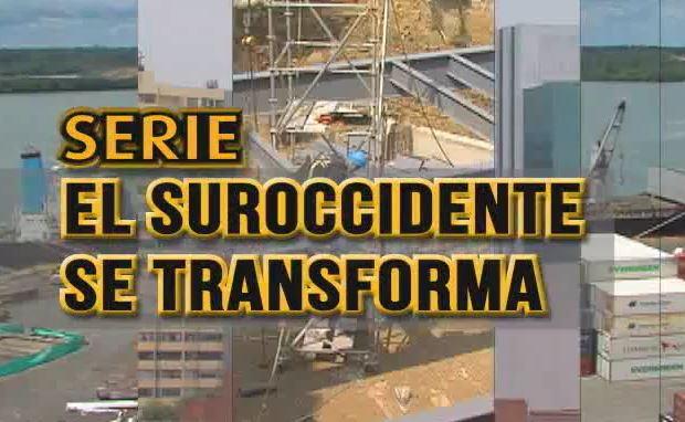 Serie: El Suroccidente colombiano se Transforma (parte 12)