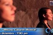 'Misesu, Cabaret musical' en Sí Hay Para Hacer