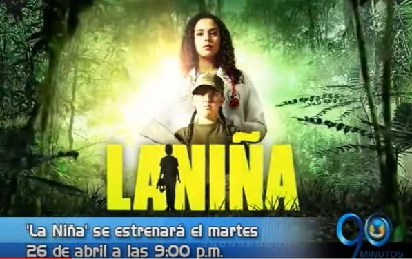 Canal Caracol estrena serie de TV, 'La Niña'