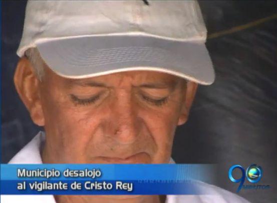 Municipio desalojó a vigilante de Cristo Rey después de 41 años