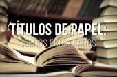 Títulos de papel: Sueños frustrados