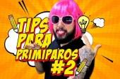 Tips para primíparos II