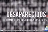 Desaparecidos: drama de una búsqueda sin resultados