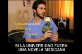 Si la universidad fuera una novela mexicana…