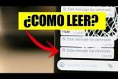 Truco: Cómo leer los msj eliminados de Whatsapp 2018