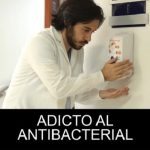 Adicto al antibacterial