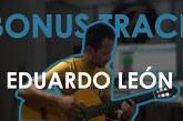 Bonus track de Eduardo León