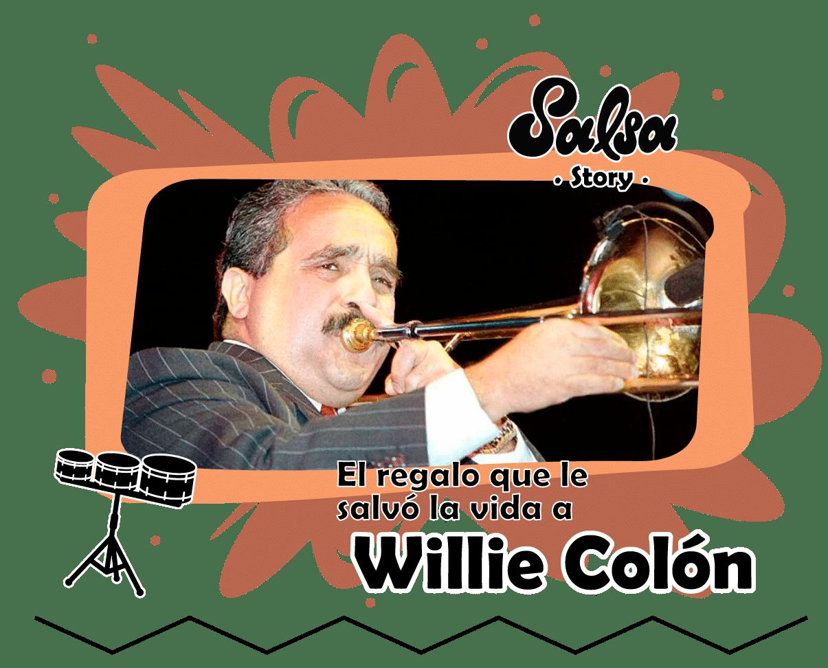 El regalo que le salvó la vida a Willie Colón
